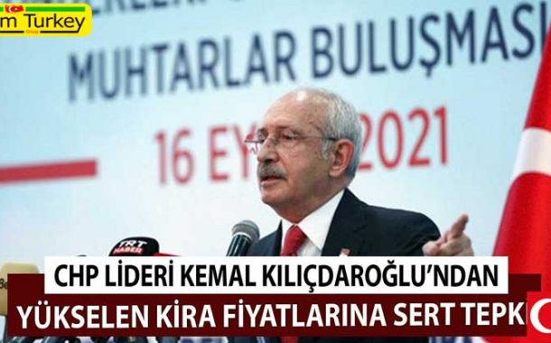 واکنش تند به افزایش قیمت اجاره از سوی CHP Kılıçdaroğlu
